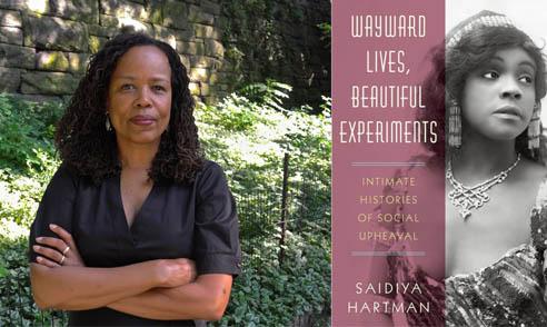 Image of Sayia Hartman and Cover of Book 'Wayward Lives, Beautiful Experiments'